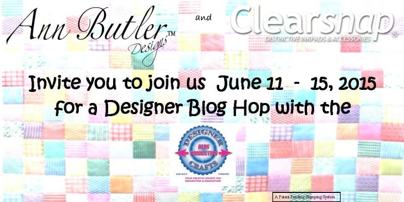 Blog Hop Announcement Banner Ann Butler Designs Clearsnap June 2015 DCC