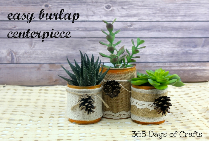 easy burlap centerpiece with recycled tin cans